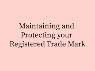 Maintaining and Protecting your Registered Trade Mark