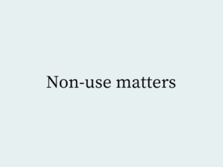 Non-use matters
